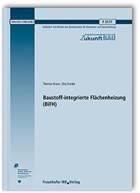 Forschungsbericht: Baustoff-integrierte Flächenheizung (BiFH)