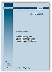 Forschungsbericht: Nachrechnung von Stahlbetontragwerken mit niedriger Festigkeit