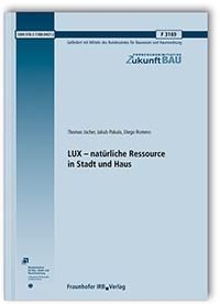 Forschungsbericht: LUX - natürliche Ressource in Stadt und Haus