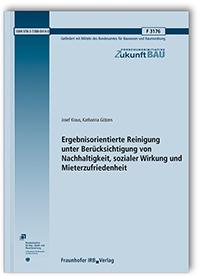 Forschungsbericht: Ergebnisorientierte Reinigung unter Berücksichtigung von Nachhaltigkeit, sozialer Wirkung und Mieterzufriedenheit