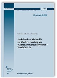 Forschungsbericht: Deaktivierbare Klebstoffe zur Wiederverwertung von Wärmedämmverbundsystemen - WDVS-Deaktiv