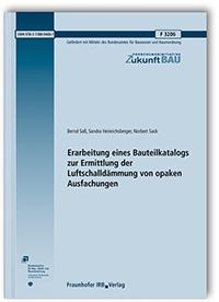 Forschungsbericht: Erarbeitung eines Bauteilkatalogs zur Ermittlung der Luftschalldämmung von opaken Ausfachungen