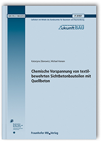 Forschungsbericht: Chemische Vorspannung von textilbewehrten Sichtbetonbauteilen mit Quellbeton