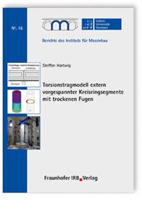 Buch: Torsionstragmodell extern vorgespannter Kreisringsegmente mit trockenen Fugen
