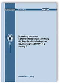 Forschungsbericht: Bewertung von neuen Sicherheitsfaktoren zur Ermittlung der Brandlastdichte im Zuge der Novellierung von EN 1991-1-2 Anhang E