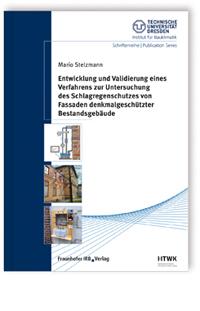 Buch: Entwicklung und Validierung eines Verfahrens zur Untersuchung des Schlagregenschutzes von Fassaden denkmalgeschützter Bestandsgebäude