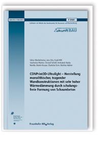 Forschungsbericht: CONPrint3D-Ultralight - Herstellung monolithischer, tragender Wandkonstruktionen mit sehr hoher Wärmedämmung durch schalungsfreie Formung von Schaumbeton