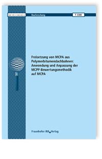 Forschungsbericht: Freisetzung von MCPA aus Polymerbitumendachbahnen: Anwendung und Anpassung der MCPP-Bewertungsmethodik auf MCPA