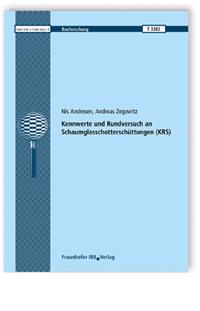 Forschungsbericht: Kennwerte und Rundversuch an Schaumglasschotterschüttungen (KRS)