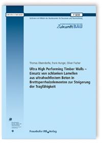 Forschungsbericht: Ultra High Performing Timber Walls - Einsatz von schlanken Lamellen aus ultrahochfestem Beton in Brettsperrholzelementen zur Steigerung der Tragfähigkeit