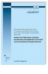 Forschungsbericht: Analyse der Diskrepanz zwischen berechnetem Energiebedarf nach EnEV und tatsächlichem Energieverbrauch