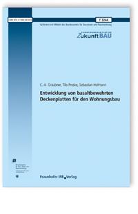 Forschungsbericht: Entwicklung von basaltbewehrten Deckenplatten für den Wohnungsbau