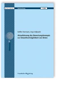 Forschungsbericht: Aktualisierung des Bewertungskonzepts zur Umweltverträglichkeit von Beton
