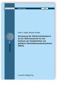 Forschungsbericht: Bestimmung der Teilsicherheitsbeiwerte auf der Widerstandsseite für den Nachweis der Standsicherheit von geklebten Wärmedämmverbundsystemen (WDVS)