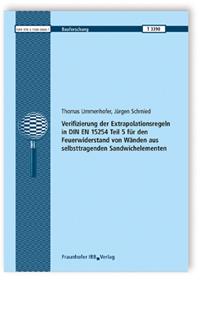 Forschungsbericht: Verifizierung der Extrapolationsregeln in DIN EN 15254 Teil 5 für den Feuerwiderstand von Wänden aus selbsttragenden Sandwichelementen