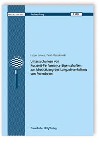 Forschungsbericht: Untersuchungen von Kurzzeit-Performance-Eigenschaften zur Abschätzung des Langzeitverhaltens von Porenbeton