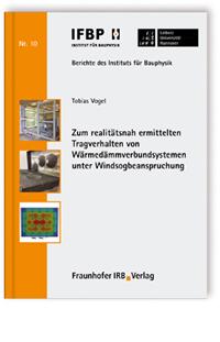 Buch: Zum realitätsnah ermittelten Tragverhalten von Wärmedämmverbundsystemen unter Windsogbeanspruchung