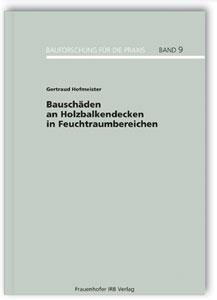 Buch: Bauschäden an Holzbalkendecken in Feuchtraumbereichen