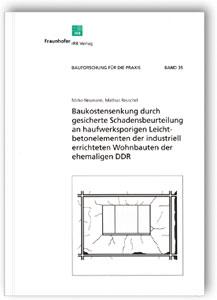 Buch: Baukostensenkung durch gesicherte Schadensbeurteilung an haufwerksporigen Leichtbetonelementen der industriell errichteten Wohnbauten der ehemaligen DDR