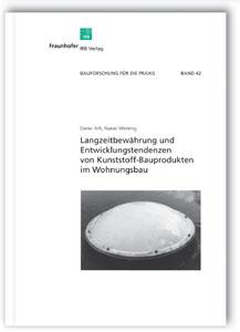 Buch: Langzeitbewährung und Entwicklungstendenzen von Kunststoff-Bauprodukten im Wohnungsbau