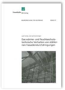 Buch: Das wärme- und feuchteschutztechnische Verhalten von stählernen Fassadendurchdringungen