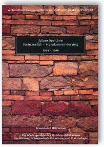 Buch: Jahresberichte Steinzerfall - Steinkonservierung, 1994-1996