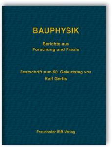 Buch: Bauphysik. Berichte aus Forschung und Praxis
