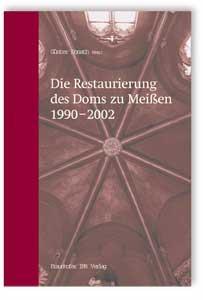 Buch: Die Restaurierung des Doms zu Meißen 1990-2002