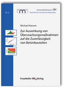 Buch: Zur Auswirkung von Überwachungsmaßnahmen auf die Zuverlässigkeit von Betonbauteilen