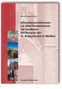 Buch: Siliconharzschlämmen als Oberflächenschutz für Sandstein am Beispiel der St. Bennokirche in Meißen