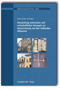 Buch: Entwicklung technischer und wirtschaftlicher Konzepte zur Konservierung von leer stehenden Altbauten