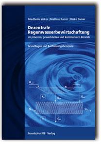 Buch: Dezentrale Regenwasserbewirtschaftung im privaten, gewerblichen und kommunalen Bereich