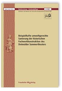 Forschungsbericht: Beispielhafte umweltgerechte Sanierung der historischen Fachwerkkonstruktion des Detmolder Sommertheaters