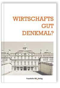 Buch: Wirtschaftsgut Denkmal?