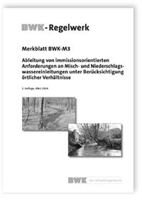 Merkblatt: Ableitung von immissionsorientierten Anforderungen an Misch- und Niederschlagswassereinleitungen unter Berücksichtigung örtlicher Verhältnisse