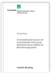 Buch: Aminmodifizierte Siloxane mit antimikrobieller Wirkung als oberflächenaktive Additive für Beschichtungssysteme