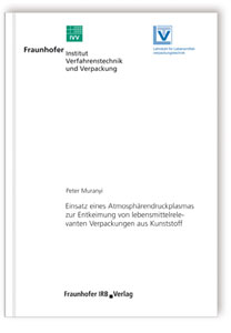 Buch: Einsatz eines Atmosphärendruckplasmas zur Entkeimung von lebensmittelrelevanten Verpackungen aus Kunststoff