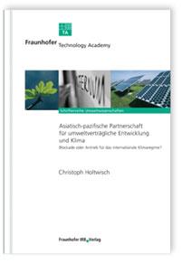 Buch: Asiatisch-pazifische Partnerschaft für umweltverträgliche Entwicklung und Klima - Blockade oder Antrieb für das internationale Klimaregime?