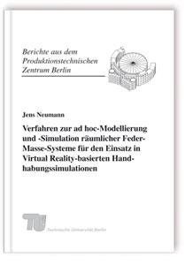 Buch: Verfahren zur ad hoc-Modellierung und -Simulation räumlicher Feder-Masse-Systeme für den Einsatz in Virtual Reality-basierten Handhabungssimulationen