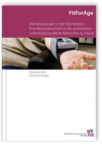 Buch: Dienstleistungen in der Telemedizin - Eine Bestandsaufnahme der ambulanten Unterstützung älterer Menschen zu Hause