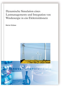 Buch: Dynamische Simulation eines Lastmanagements und Integration von Windenergie in ein Elektrizitätsnetz