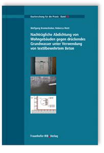 Buch: Nachträgliche Abdichtung von Wohngebäuden gegen drückendes Grundwasser unter Verwendung von textilbewehrtem Beton