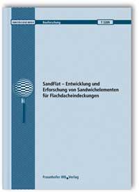 Forschungsbericht: SandFlat - Entwicklung und Erforschung von Sandwichelementen für Flachdacheindeckungen