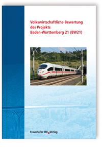 Buch: Volkswirtschaftliche Bewertung des Projekts Baden-Württemberg 21 (BW 21)