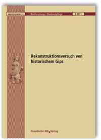 Forschungsbericht: Rekonstruktionsversuch von historischem Gips
