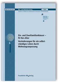 Forschungsbericht: Ein- und Zweifamilienhäuser - fit fürs Alter. Veränderungen für ein selbstständiges Leben durch Wohnungsanpassung