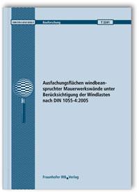 Forschungsbericht: Ausfachungsflächen windbeanspruchter Mauerwerkswände unter Berücksichtigung der Windlasten nach DIN 1055-4:2005