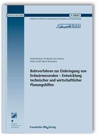 Forschungsbericht: Bohrverfahren zur Einbringung von Erdwärmesonden - Entwicklung technischer und wirtschaftlicher Planungshilfen. Abschlussbericht