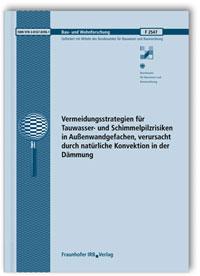 Forschungsbericht: Vermeidungsstrategien für Tauwasser- und Schimmelpilzrisiken in Außenwandgefachen, verursacht durch natürliche Konvektion in der Dämmung. Abschlussbericht