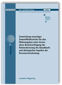 Forschungsbericht: Entwicklung neuartiger Zementfließestriche für den Wohnungsbau unter besonderer Berücksichtigung der Rationalisierung des Bauablaufs und ökologischer Aspekte der Ressourcenschonung. Abschlussbericht